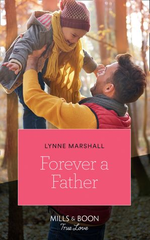 Forever A Father Paperback  by Lynne Marshall