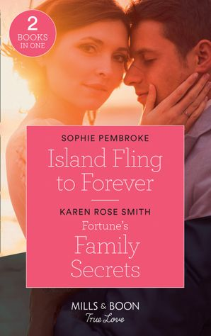 Island Fling To Forever: Island Fling to Forever (Wedding Island) / Fortune's Family Secrets (The Fortunes of Texas: The Rulebreakers) (Mills & Boon True Love) Paperback  by 13310