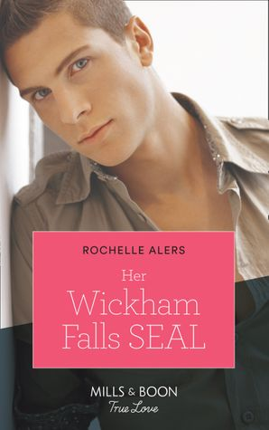 Her Wickham Falls Seal (Mills & Boon True Love) (Wickham Falls Weddings, Book 3)