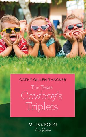 The Texas Cowboy's Triplets (Mills & Boon True Love) (Texas Legends: The McCabes, Book 2) Paperback  by Cathy Gillen Thacker
