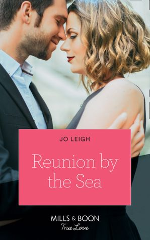 Reunion By The Sea (Mills & Boon True Love)