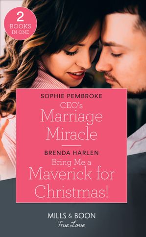Ceo's Marriage Miracle: CEO's Marriage Miracle (The Cattaneos' Christmas Miracles) / Bring Me a Maverick for Christmas! (Montana Mavericks: The Lonelyhearts Ranch) (Mills & Boon True Love) (The Cattaneos' Christmas Miracles) Paperback  by 13310
