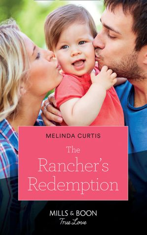 The Rancher's Redemption (Mills & Boon True Love) (Return of the Blackwell Brothers, Book 3) Paperback  by Melinda Curtis