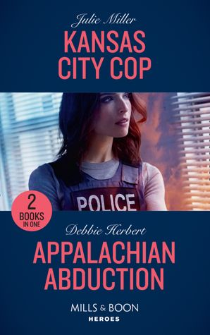 Kansas City Cop: Kansas City Cop (The Precinct) / Appalachian Abduction (Mills & Boon Heroes) Paperback  by Julie Miller