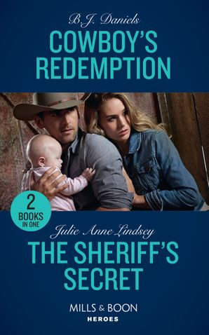 Cowboy's Redemption: Cowboy's Redemption (The Montana Cahills) / The Sheriff's Secret (Protectors of Cade County) (Mills & Boon Heroes) Paperback  by B.J. Daniels