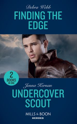 Finding The Edge: Finding the Edge (Colby Agency: Sexi-ER) / Undercover Scout (Apache Protectors: Wolf Den) (Mills & Boon Heroes) Paperback  by Debra Webb