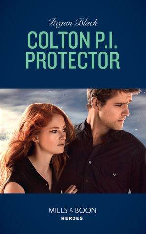 Colton P.i. Protector (Mills & Boon Heroes) (The Coltons of Red Ridge, Book 5) Paperback  by Regan Black