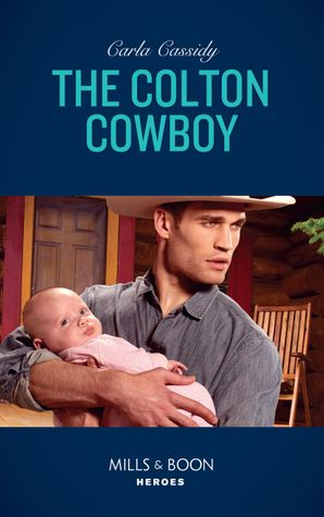 The Colton Cowboy (Mills & Boon Heroes) (The Coltons of Red Ridge, Book 6) Paperback  by Carla Cassidy