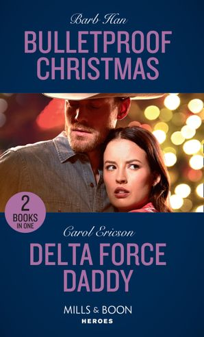 Bulletproof Christmas: Bulletproof Christmas (Crisis: Cattle Barge) / Delta Force Daddy (Mills & Boon Heroes) Paperback  by Barb Han