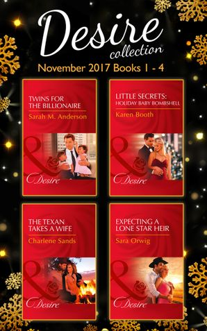 desire-collection-november-books-1-4-twins-for-the-billionaire-billionaires-and-babies-book-89-little-secrets-holiday-baby-bombshell-little-secrets-book-5-the-texan-takes-a-wife-texas-cattlemans-club-blackmail-book-11-expecting-a-lone-star-heir-texas-prom