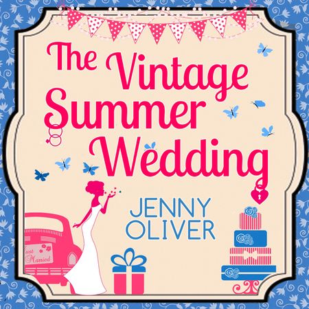 The Vintage Summer Wedding - Jenny Oliver, Read by Ellie Heydon
