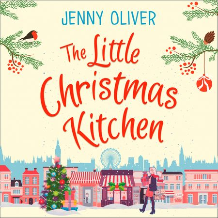 The Little Christmas Kitchen - Jenny Oliver, Read by Stephanie Racine