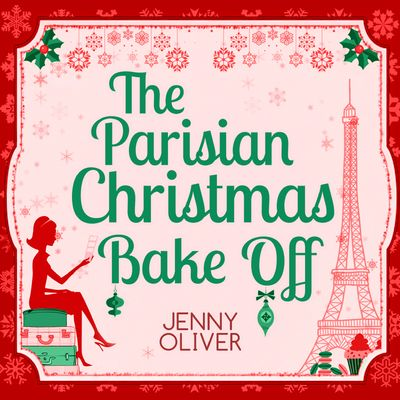 The Parisian Christmas Bake Off - Jenny Oliver, Read by Jessica Ball