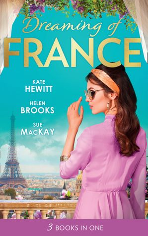Dreaming Of... France: The Husband She Never Knew / The Parisian Playboy / Reunited...in Paris!