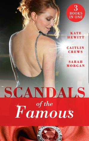 Scandals Of The Famous: The Scandalous Princess (The Santina Crown) / The Man Behind the Scars (The Santina Crown) / Defying the Prince (The Santina Crown) Paperback  by 12823