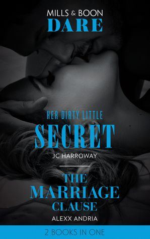 Her Dirty Little Secret: Her Dirty Little Secret / The Marriage Clause (Dare) Paperback  by