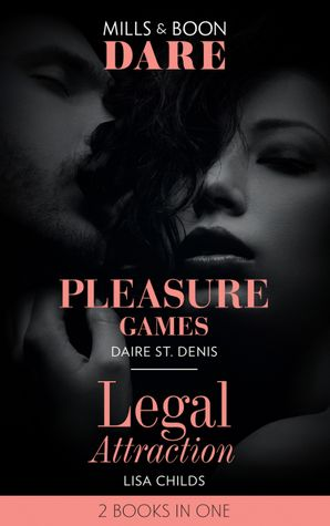 Pleasure Games: Pleasure Games / Legal Attraction (Dare) Paperback  by Daire St. Denis