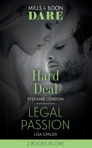 Hard Deal: Hard Deal / Legal Passion (Dare) Paperback  by Stefanie London