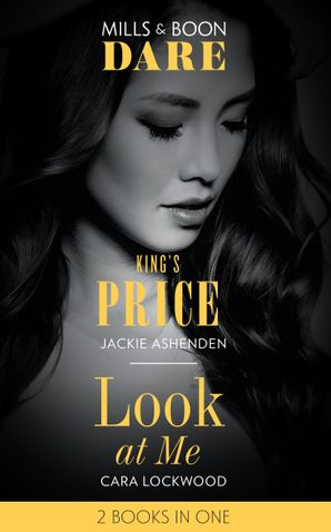 King's Price: King's Price (Kings of Sydney) / Look at Me (Dare) Paperback  by Jackie Ashenden