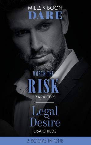 Worth The Risk: Worth the Risk (The Mortimers: Wealthy & Wicked) / Legal Desire (Legal Lovers) (Dare) Paperback  by Zara Cox
