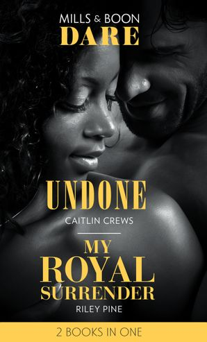 Undone: Undone (Hotel Temptation) / My Royal Surrender (Arrogant Heirs) (Dare) Paperback  by