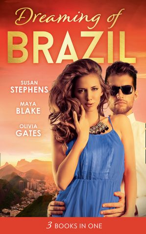 Dreaming Of... Brazil: At the Brazilian's Command / Married for the Prince's Convenience / From Enemy's Daughter to Expectant Bride Paperback  by Susan Stephens
