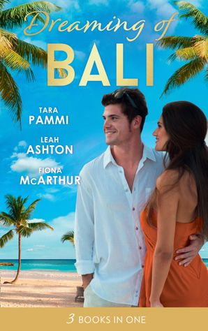 Dreaming Of... Bali: The Man to Be Reckoned With / Nine Month Countdown / Harry St Clair: Rogue or Doctor? Paperback  by Tara Pammi