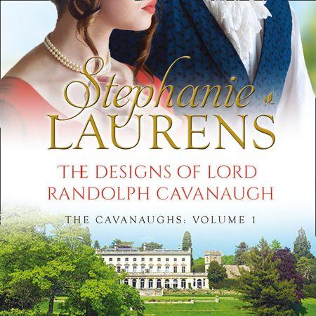 The Designs Of Lord Randolph Cavanaugh - Stephanie Laurens, Read by Justin Hill