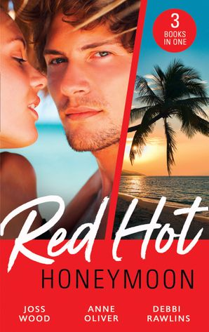 Red-Hot Honeymoon: The Honeymoon Arrangement / Marriage in Name Only? / The Honeymoon That Wasn't Paperback  by