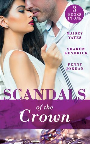 Scandals Of The Crown: The Life She Left Behind / The Price of Royal Duty (The Santina Crown) / The Sheikh's Heir (The Santina Crown) Paperback  by Maisey Yates