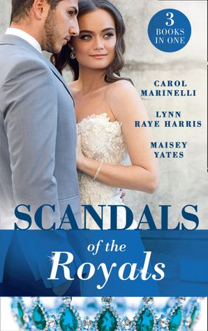 Scandals Of The Royals: Princess From the Shadows (The Santina Crown) / The Girl Nobody Wanted (The Santina Crown) / Playing the Royal Game (The Santina Crown) Paperback  by Maisey Yates