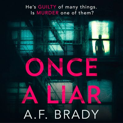 Once A Liar - A.F. Brady, Read by Adam Verner