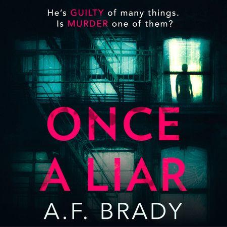 Once A Liar - A.F. Brady, Read by Adam Verner