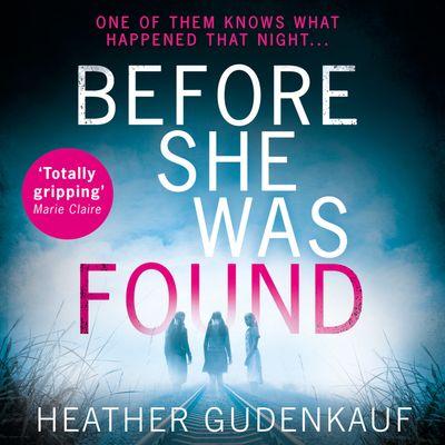 Before She Was Found - Heather Gudenkauf, Read by Brittany Pressley