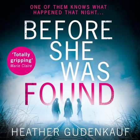Before She Was Found - Heather Gudenkauf, Read by Brittany Pressley