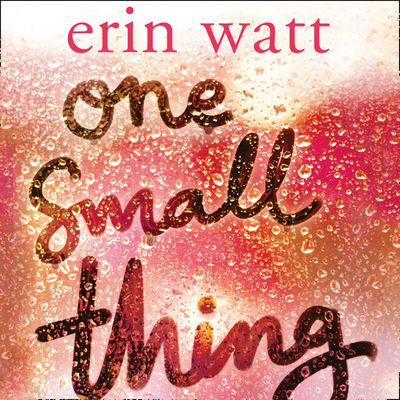 One Small Thing - Erin Watt, Read by Charlotte North
