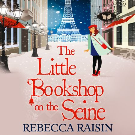 The Little Bookshop On The Seine (The Little Paris Collection, Book 1) - Rebecca Raisin, Read by Sally Scott