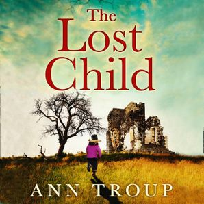 The Lost Child  Unabridged edition by Ann Troup