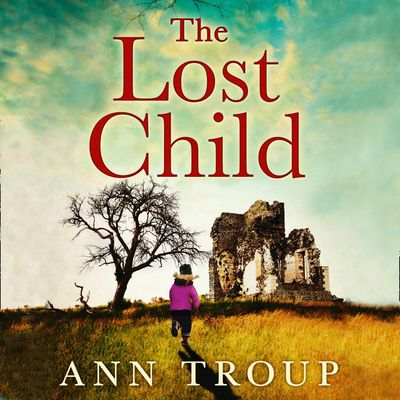 The Lost Child - Ann Troup, Read by Jenny Bede
