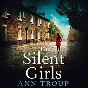 The Silent Girls  Unabridged edition by Ann Troup