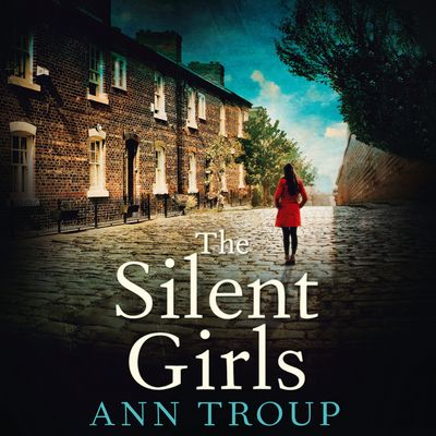 The Silent Girls - Ann Troup, Read by Jenny Bede