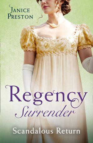 Regency Surrender: Scandalous Return: Return of Scandal's Son / Saved by Scandal's Heir Paperback  by Janice Preston