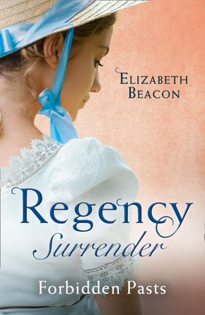 Regency Surrender: Forbidden Pasts: Lord Laughraine's Summer Promise / Redemption of the Rake Paperback  by Elizabeth Beacon