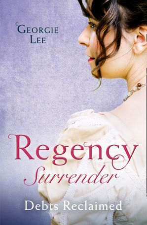 regency-surrender-debts-reclaimed-a-debt-paid-in-marriage-a-too-convenient-marriage