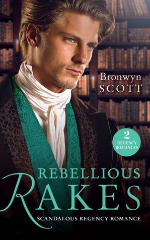 Rebellious Rakes: Rake Most Likely to Rebel (Rakes on Tour) / Rake Most Likely to Thrill (Rakes on Tour) Paperback  by Bronwyn Scott