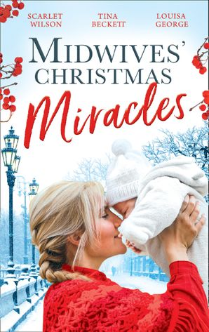Midwives Christmas Miracles: A Touch of Christmas Magic / Playboy Doc's Mistletoe Kiss / Her Doctor's Christmas Proposal Paperback  by Scarlet Wilson