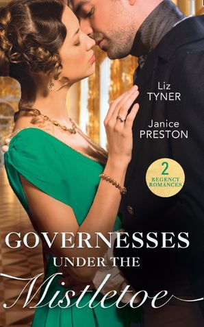 Governesses Under The Mistletoe: The Runaway Governess / The Governess's Secret Baby Paperback  by Liz Tyner