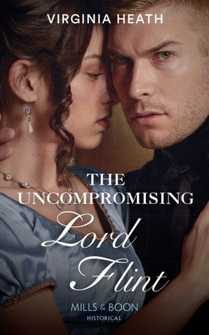 The Uncompromising Lord Flint (The King's Elite, Book 2) Paperback  by Virginia Heath