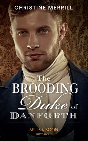 The Brooding Duke Of Danforth Paperback  by Christine Merrill