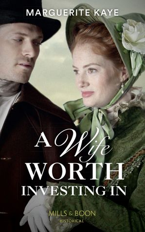 A Wife Worth Investing In (Penniless Brides of Convenience, Book 2) Paperback  by Marguerite Kaye